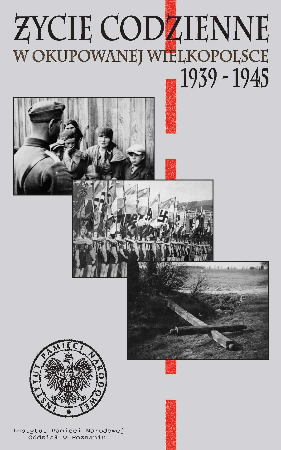 """Znalezione obrazy dla zapytania plakat """"Życie codzienne wokupowanej Wielkopolsce 1939 – 1945"""""""
